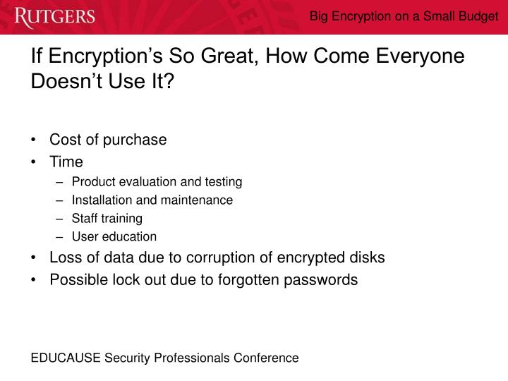 If Encryption's So Great, How Come Everyone Doesn't Use It?