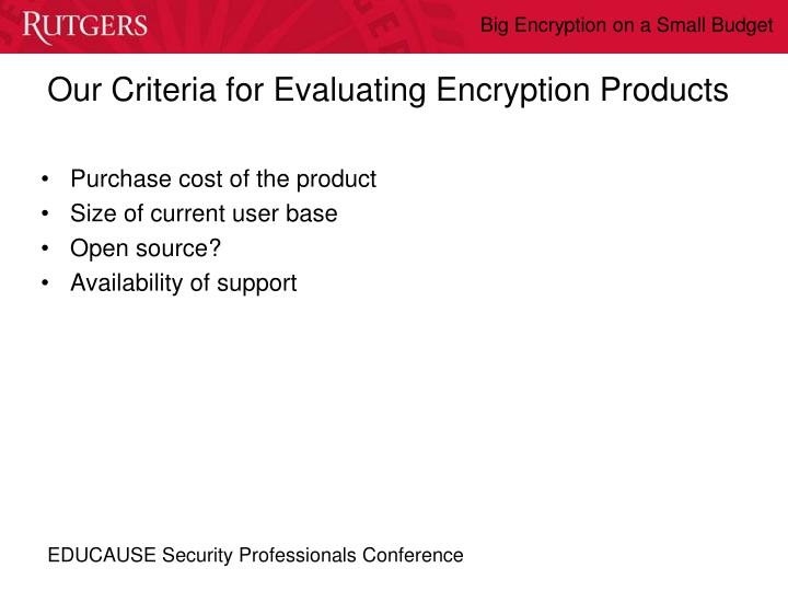 Our Criteria for Evaluating Encryption Products