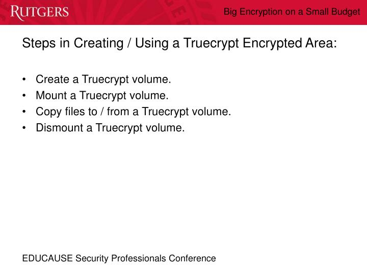 Steps in Creating / Using a Truecrypt Encrypted Area:
