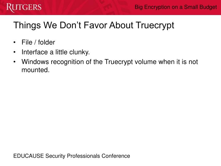 Things We Don't Favor About Truecrypt