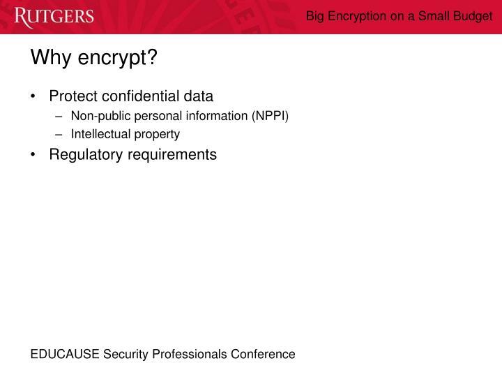 Why encrypt?