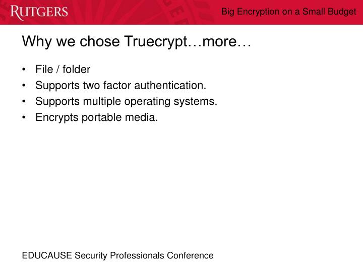 Why we chose Truecrypt…more…