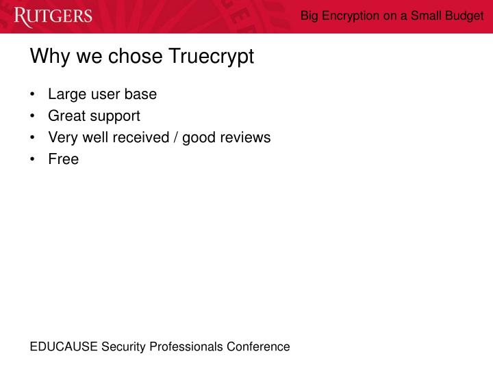Why we chose Truecrypt