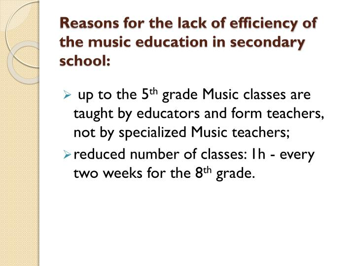 Reasons for the lack of efficiency of the music education in secondary school:
