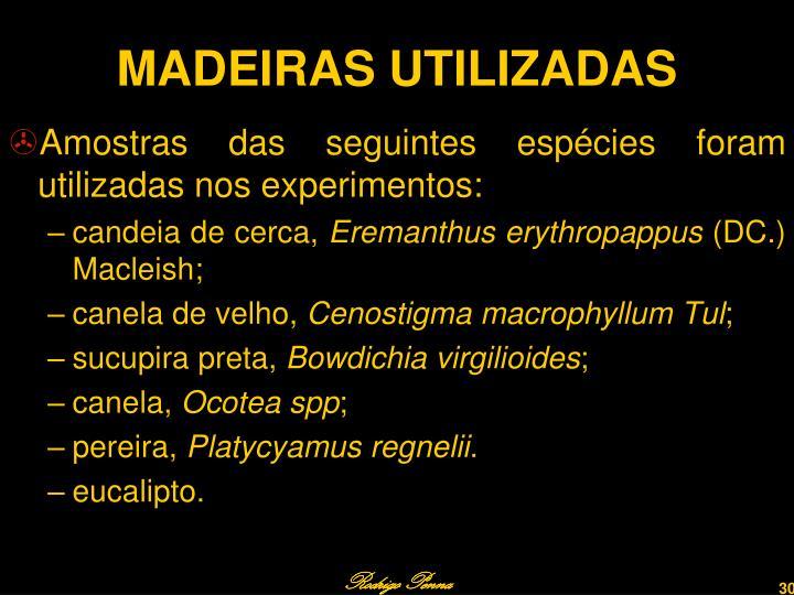 MADEIRAS UTILIZADAS