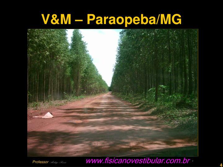 V&M – Paraopeba/MG