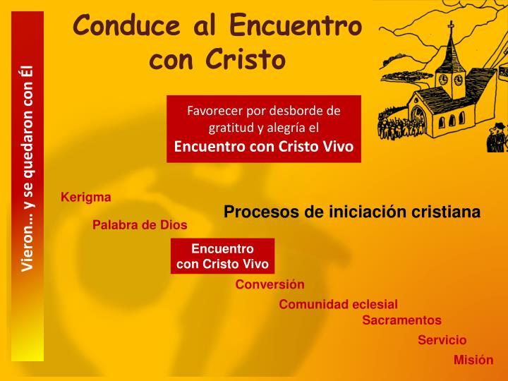 Conduce al Encuentro con Cristo
