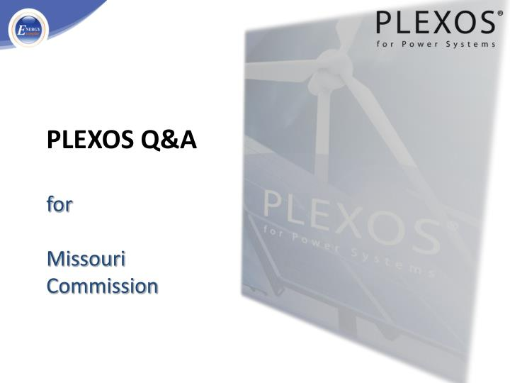 Plexos q a for missouri commission