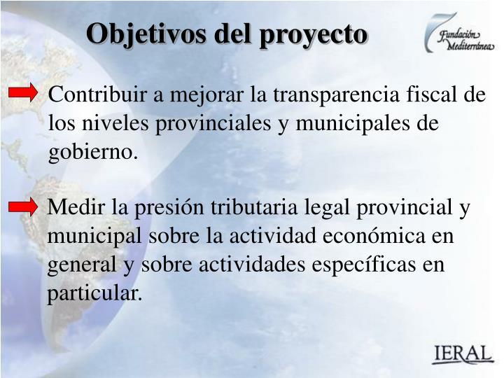 Contribuir a mejorar la transparencia fiscal de los niveles provinciales y municipales de gobierno.
