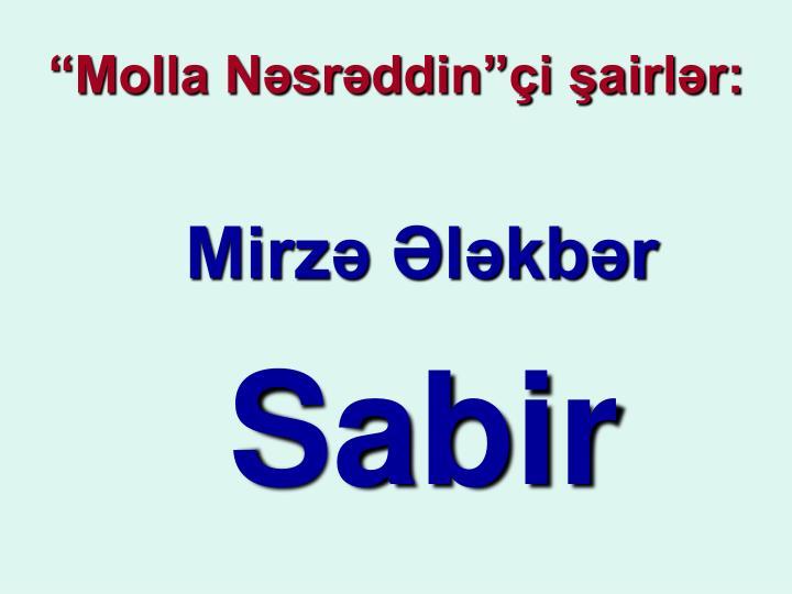 """""""Molla Nəsrəddin""""çi şairlər:"""