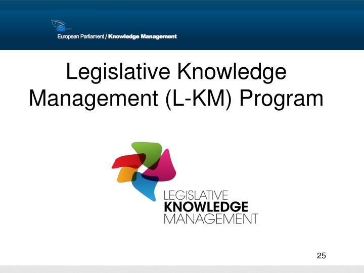 Legislative Knowledge Management (L-KM) Program