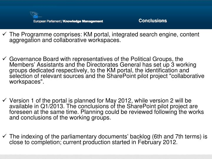 The Programme comprises: KM portal, integrated search engine, content aggregation and collaborative workspaces.