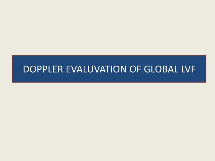 DOPPLER EVALUVATION OF GLOBAL LVF
