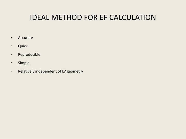 IDEAL METHOD FOR EF CALCULATION