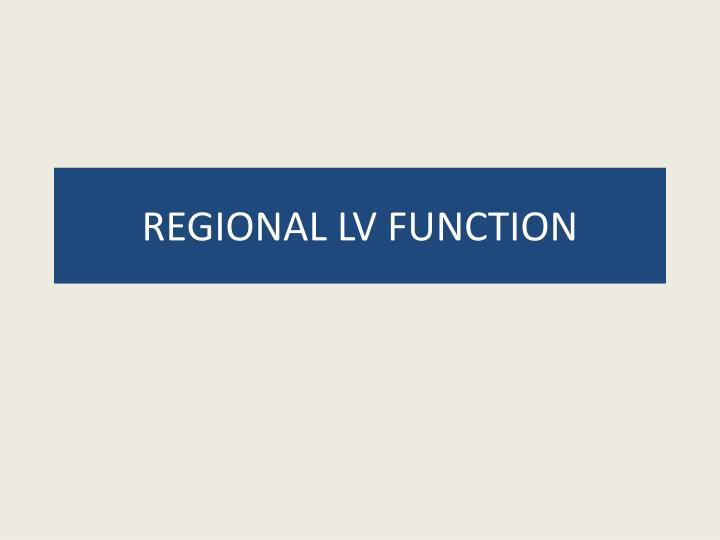 REGIONAL LV FUNCTION