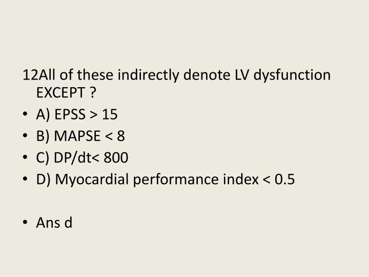12All of these indirectly denote LV dysfunction EXCEPT ?