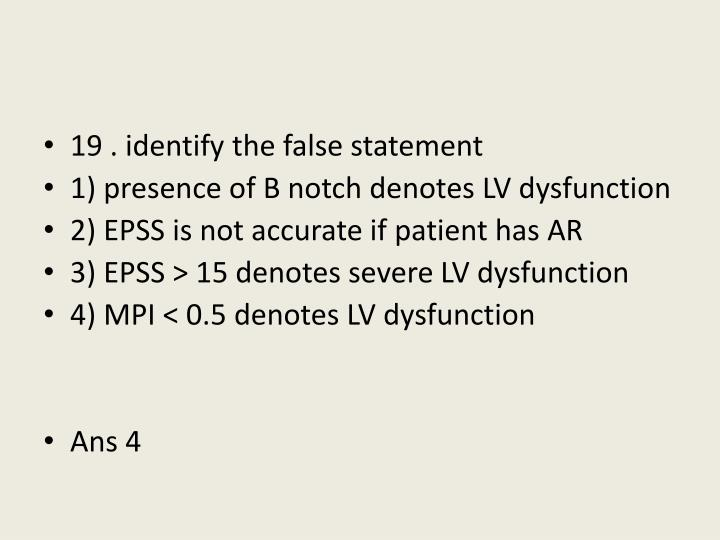 19 . identify the false statement