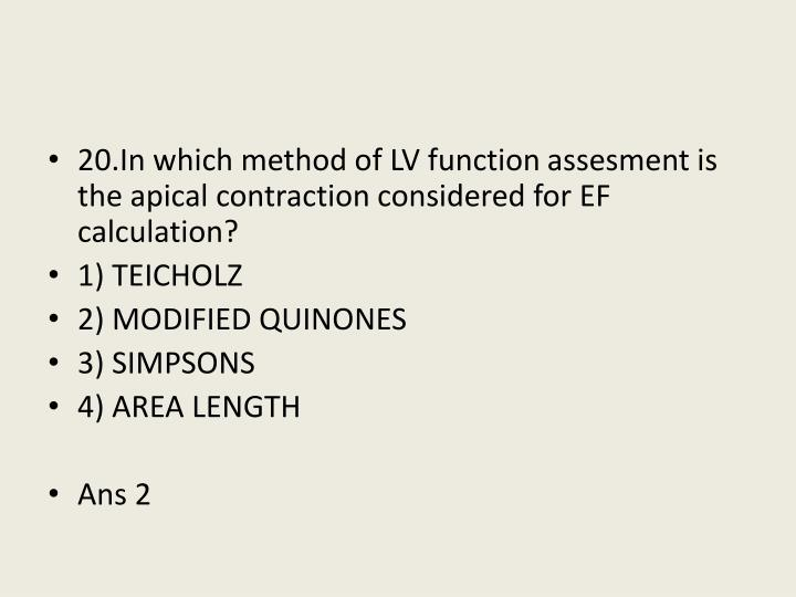 20.In which method of LV function