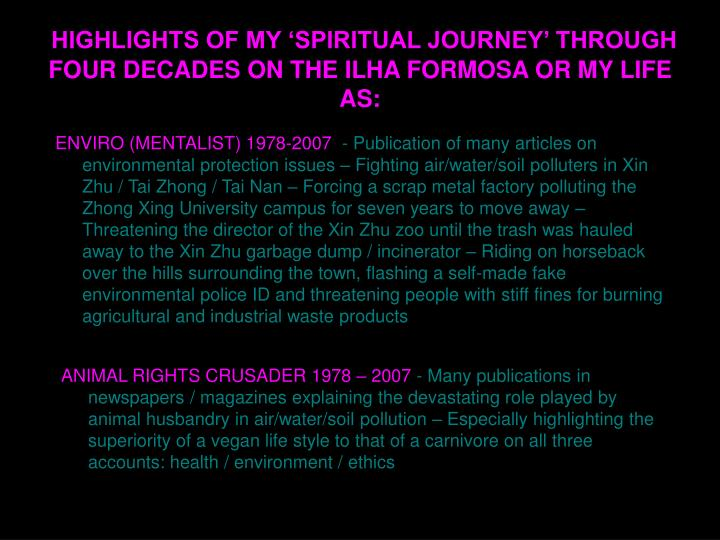 HIGHLIGHTS OF MY 'SPIRITUAL JOURNEY' THROUGH FOUR DECADES ON THE ILHA FORMOSA OR MY LIFE AS: