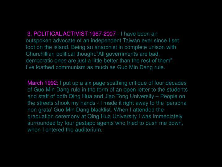 3. POLITICAL ACTIVIST 1967-2007