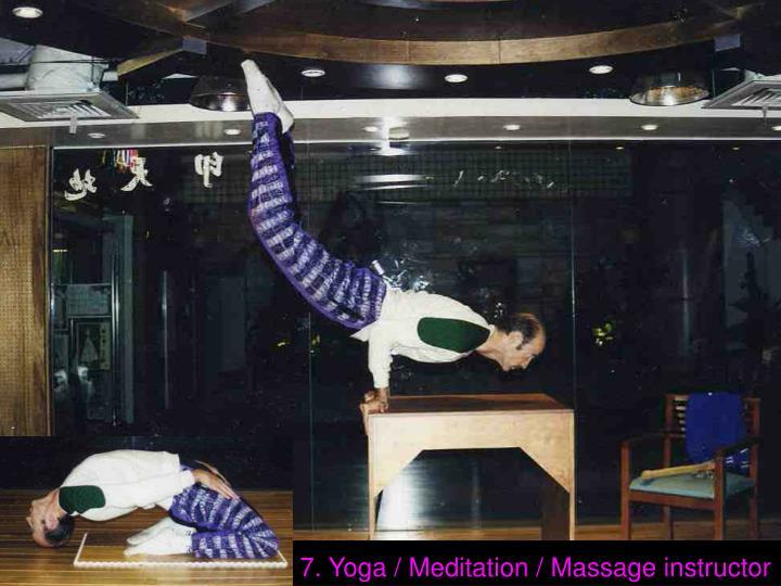 7. Yoga / Meditation / Massage instructor