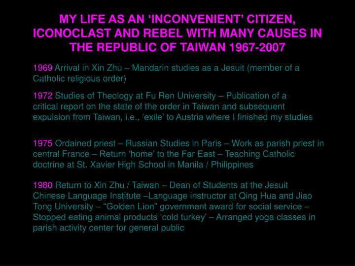 MY LIFE AS AN 'INCONVENIENT' CITIZEN, ICONOCLAST AND REBEL WITH MANY CAUSES IN THE REPUBLIC OF T...
