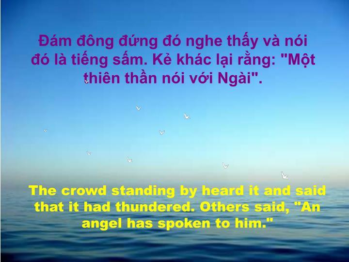 "m ng ng  nghe thy v ni  l ting sm. K khc li rng: ""Mt thin thn ni vi Ngi""."