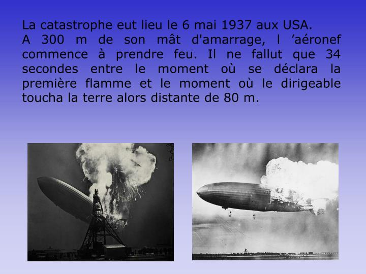 La catastrophe eut lieu le 6 mai 1937 aux USA.