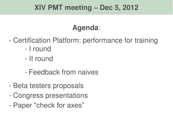 XIV PMT meeting – Dec 5, 2012