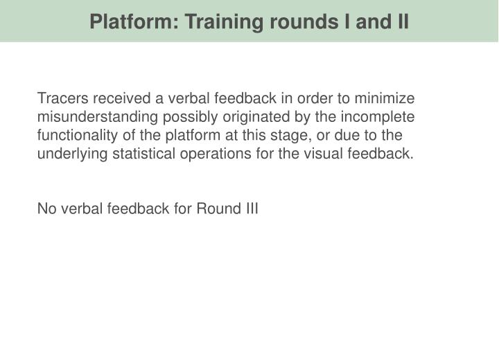 Platform: Training rounds I and II