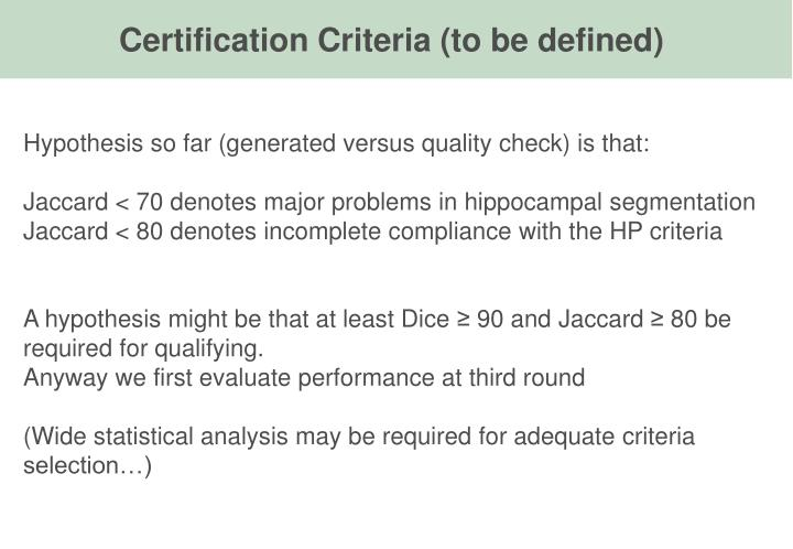 Certification Criteria (to be defined)