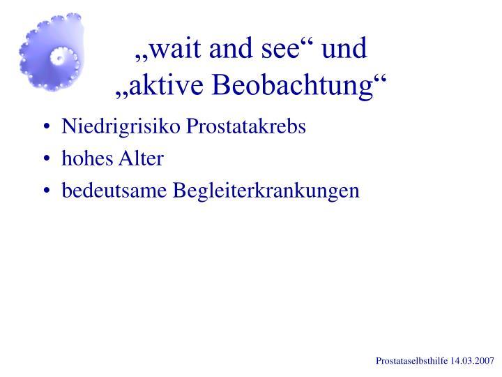 """""""wait and see"""" und"""