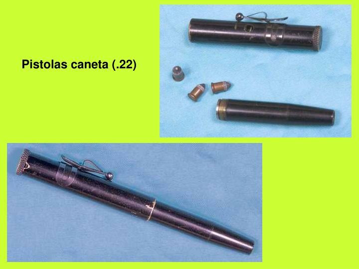 Pistolas caneta (.22)