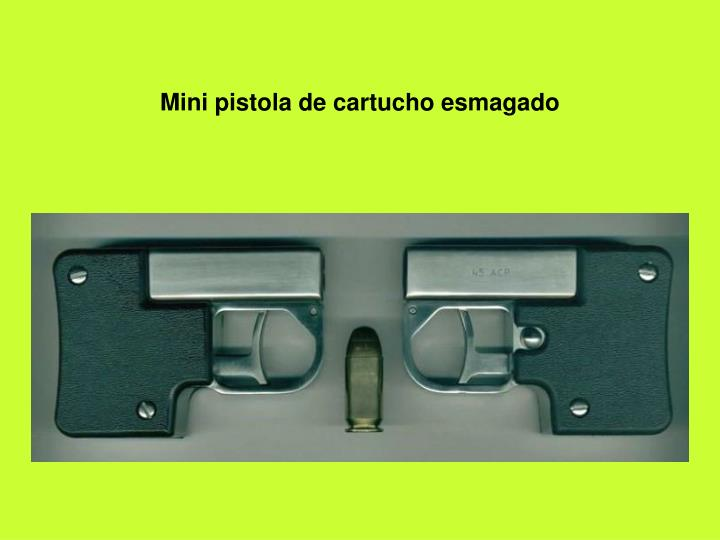 Mini pistola de cartucho esmagado