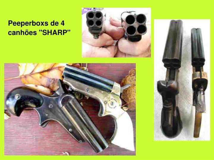 """Peeperboxs de 4 canhões """"SHARP"""""""