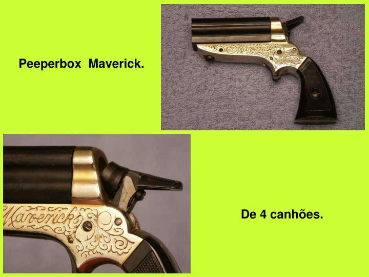 Peeperbox  Maverick.