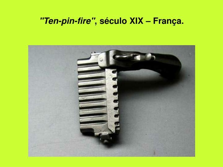"""Ten-pin-fire"""
