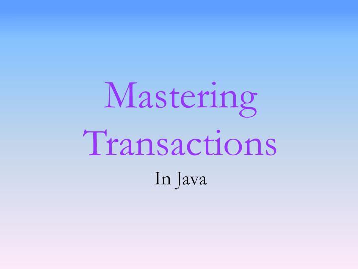 Mastering Transactions