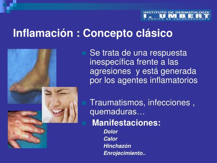 Inflamación : Concepto clásico