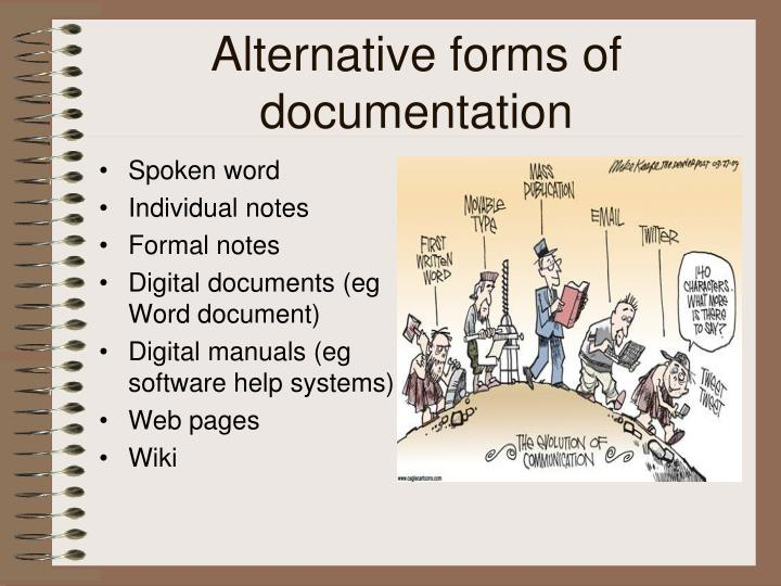 Alternative forms of documentation
