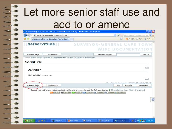 Let more senior staff use and add to or amend