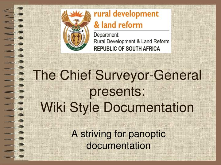 The chief surveyor general presents wiki style documentation