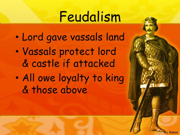 feudalism lord and king Peak was the king who granted land to nobles and bishops  nobles/bishops give land to knights in exchange for  economics of feudalism  manor was the lord's estate.