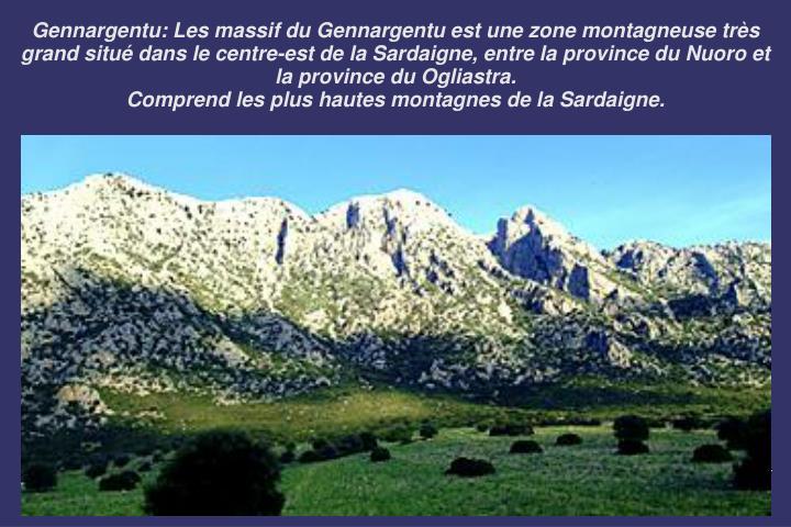 Gennargentu: Les massif du Gennargentu est une zone montagneuse très grand situé dans le centre-est de la Sardaigne, entre la province du Nuoro et la province du Ogliastra.