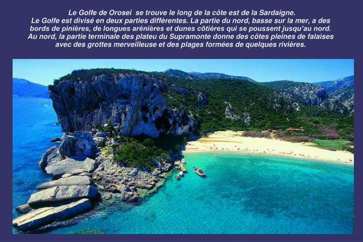 Le Golfe de Orosei  se trouve le long de la côte est de la Sardaigne.