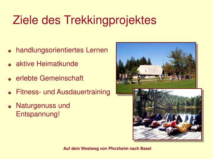 Ziele des Trekkingprojektes