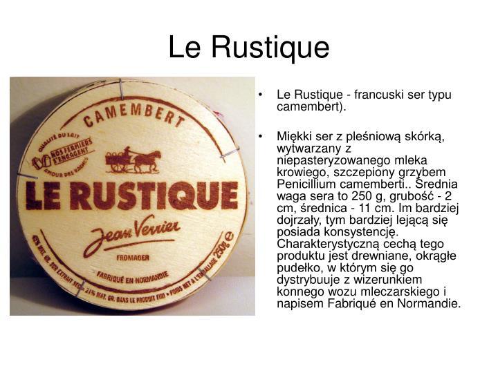 Le Rustique