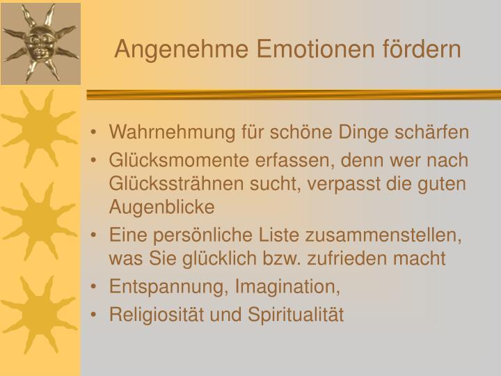 Angenehme Emotionen fördern