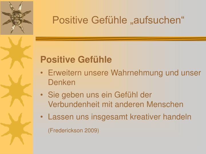 """Positive Gefühle """"aufsuchen"""""""