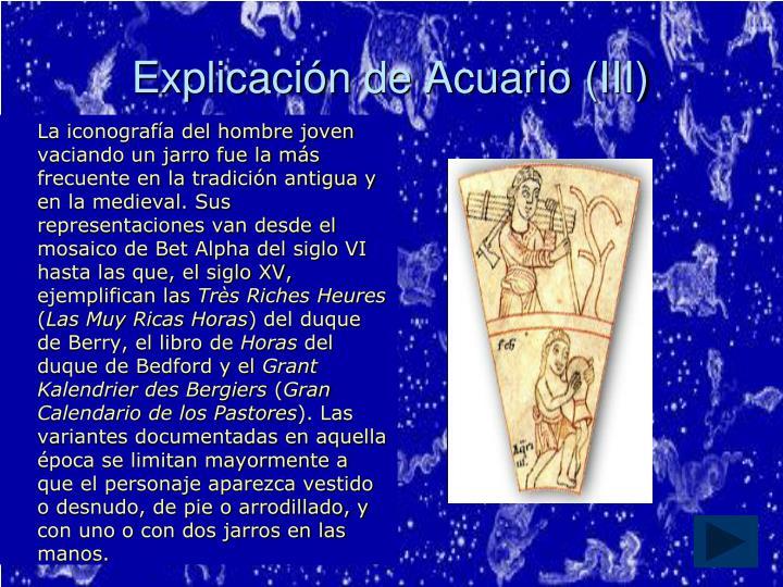 Explicación de Acuario (III)